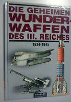 Die Geheimen Wunderwaffen des III. Reiches 1934-1945 // Dörfler Zeitgeschichte