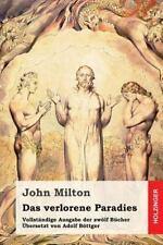 Das Verlorene Paradies : Vollständige Ausgabe der Zwölf Bücher by John Milton...