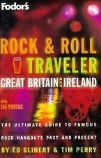 Fodor's: Rock and Roll Traveler Great Britain and Ireland : The Ultimate Guide t