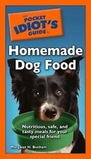 The Pocket Idiots Guide to Homemade Dog Food