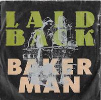 "LAID BACK * BAKER MAN * 7"" SINGLE ARISTA 112 356 PLAYS GREAT"