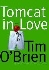 Tomcat in Love by Tim O'Brien (1998, Hardcover)
