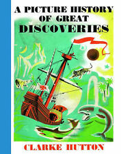 A Picture History of Great Discoveries by Clarke Hutton (Hardback) Book