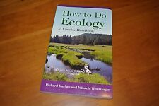 How to Do Ecology : A Concise Handbook by Richard Karban and Mikaela...