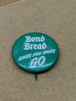 VINTAGE ANTIQUE PIN PINBACK ADVERTISING- BOND BREAD GIVES YOU MORE GO