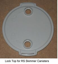 New LOCK TOP/LID for RS Pump/Skimmer Canisters #078-110294