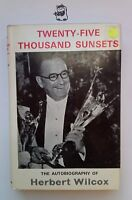 Twenty-Five Thousand Sunsets by Herbert Wilcox - 1st American Edition - HCDJ