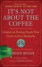 It's Not about the Coffee : Lessons on Putting People First from a Life at...