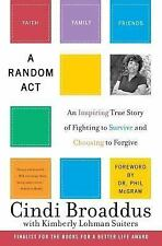 A Random Act: An Inspiring True Story of Fighting to Survive and Choosing to For