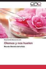 NEW Olemos y nos huelen: Mundo literario del olfato (Spanish Edition)