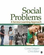 Social Problems : A Service Learning Approach by Corey Dolgon (2010, Paperback)
