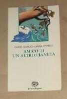 Amico di un altro pianeta -  Guido Quarzo e Anna Vivarelli -  Einaudi, 1996