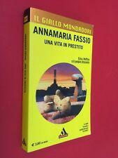 Annamaria FASSIO - UNA VITA IN PRESTITO Giallo Mondadori 2920 (2007)