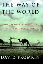 The Way of the World : From the Dawn of Civilizations to the Eve of the...