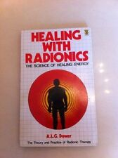 Healing with Radionics: Science of Healing Energy, Dower, A.L.G. Paperback Book