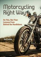 Motorcycling the Right Way, Paperback by Condon, Ken, Brand New, Free shippin...