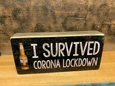 I SURVIVED CORONA LOCKDOWN wood SIGN 3.5X7.5 inches, MADE IN USA
