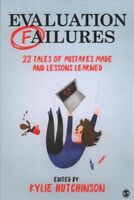 Evaluation Failures : 22 Tales of Mistakes Made and Lessons Learned, Paperbac...