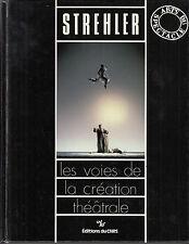 STREHLER. Les voies de la creation theatrale. CNRS. 1978. TT2