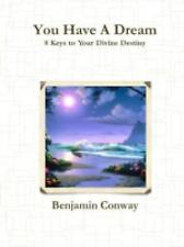 You Have a Dream by Benjamin Conway (2013, Paperback)