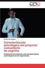 Caracterizacion Psicologica del Proyecto Comunitario de Esgrima (Paperback or So
