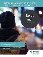 Modern Languages Study Guides: No et moi: Literature Study Guide for AS/A-level