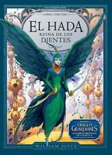 Los Guardianes: El Hada Reina de Los Dientes by William Joyce (2014, Hardcover)