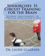 Sensorcises Ii Circuit Training For The Brain: Neural Enrichment In Physical ...