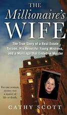 The Millionaire's Wife: The True Story of a Real Estate Tycoon, his Beautiful