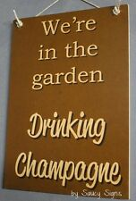 In The Garden Drinking Chamagne Gardening Bar Wine Beer Pub Patio Shed Wall Sign