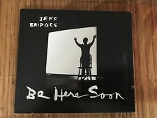 Jeff Bridges: Be Here Soon CD Ramp Records 2000 Rock Very Good Condition! LOOK!