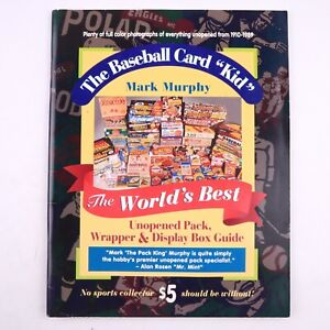 "Mark Murphy ""The Baseball Card Kid"" World's Best Unopened Pack & Wrapper Guide"