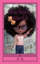 Barbie's World : Special Edition by J. A (2014, Paperback)
