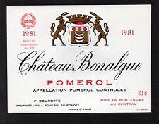 POMEROL ETIQUETTE CHATEAU BONALGUE 1981 75 CL RARE   §10/09§