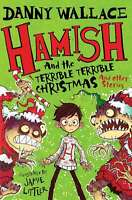 Hamish and the Terrible Terrible Christmas and Other Stories, Wallace, Danny, Ve