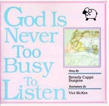 God Is Never Too Busy to Listen by Burgess, Beverly Capps