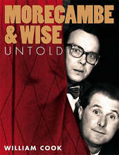 Morecambe and Wise Untold, Cook, William, Very Good Book
