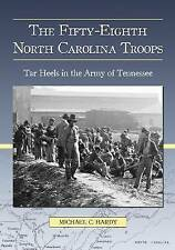 NEW The Fifty-Eighth North Carolina Troops: Tar Heels in the Army of Tennessee