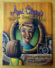 Aunt Claire's Yellow Beehive Hair by Deborah Blumenthal 2001 HCDJ Mary GrandPré