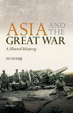 Asia and the Great War: A Shared History by Guoqi Xu (Hardback, 2016)