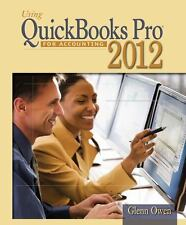 Using Quickbooks Pro for Accounting 2012 by Glenn Owen (2012, Paperback)