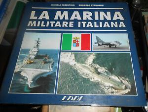 LIBRO:La Marina Militare Italiana – 1 ED. 1992 di COSENTINO M. / STANGLINI R.