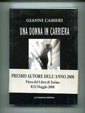 Gianni Cameri # UNA DONNA IN CARRIERA # La Versiliana Editrice 2008 1A ED.