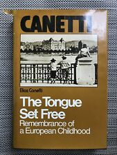 The Tongue Set Free : Remembrance of a European Childhood by Elias Canetti (Hard