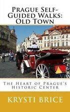 NEW Prague Self-Guided Walks:  Old Town by Krysti Brice