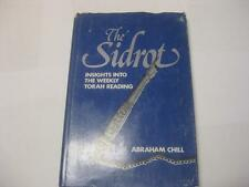 The Sidrot: Insights into the Weekly Torah Reading by Abraham Chill
