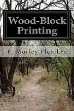 USED (LN) Wood-Block Printing by F. Morley Fletcher