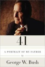 41 : A Portrait of My Father by George W. Bush (2014, Hardcover)