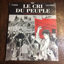 LE CRI DU PEUPLE - TARDI - TOME 1 EDITION ORIGINALE