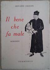LIBRO GIOVANNI GIRGENTI - IL BENE CHE FA MALE - TUMMINELLI 1956
